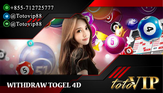Withdraw Togel Online di Agen Togel 4D